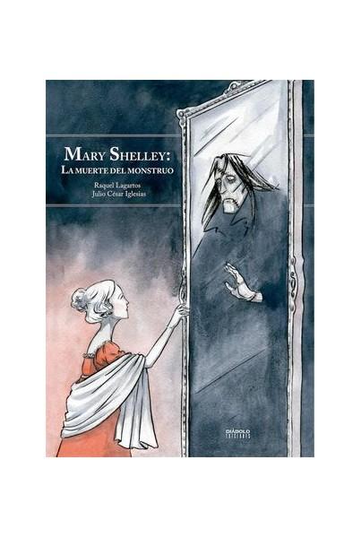 MARY SHELLEY: LA MUERTE DEL MONSTRUO (NUEVA EDICIO