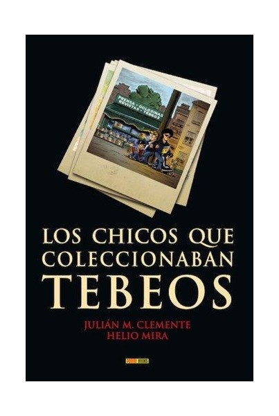 LOS CHICOS QUE COLECCIONABAN TEBEOS