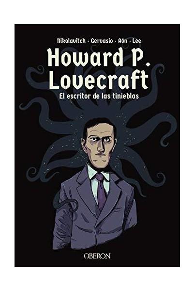 HOWARD P. LOVECRAFT: EL ESCRITOR DE LAS TINIEBLAS