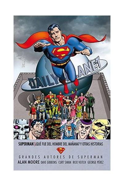 GRANDES AUTORES DE SUPERMAN: ¿QUÉ FUE DEL HOMBRE DEL MAÑANA? Y OTRAS HISTORIAS (2ª EDICIÓN)