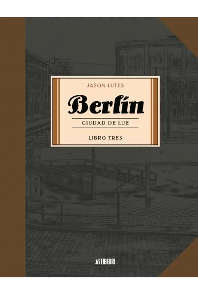 BERLÍN #03: CIUDAD DE LUZ