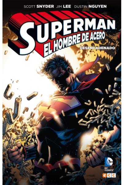 SUPERMAN, EL HOMBRE DE ACERO: DESENCADENADO