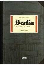BERLIN CIUDAD DE PIEDRAS LIBRO UNO