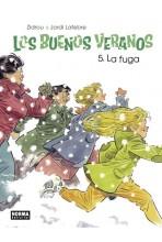 LOS BUENOS VERANOS 05: LA FUGA