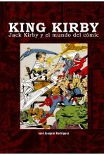 KING KIRBY. JACK KIRBY Y EL...