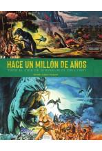 HACE UN MILLON DE AÑOS....
