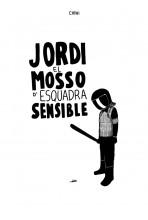 JORDI EL MOSSO D'ESQUADRA...