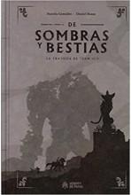 DE SOMBRAS Y BESTIAS: LA...