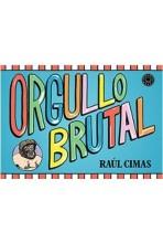 ORGULLO BRUTAL