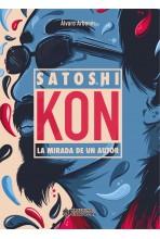 SATOSHI KON: LA MIRADA DE...