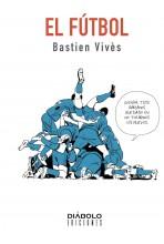 BASTIEN VIVÈS 07: EL FÚTBOL