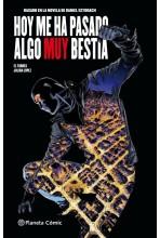 HOY ME HA PASADO ALGO MUY BESTIA (CÓMIC) 01 DE 03
