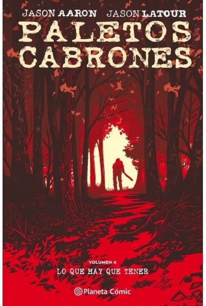 PALETOS CABRONES 04: LO QUE HAY QUE TENER