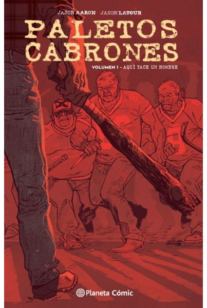 PALETOS CABRONES 01: AQUÍ YACE UN HOMBRE